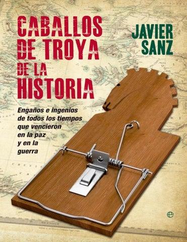 Caballos de troya de la historia javier sanz by Víctor Sánchez - issuu a7e20fd20f8