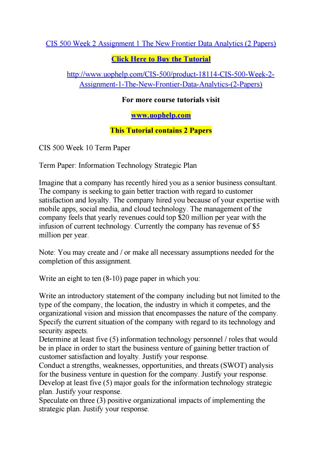 cis 499 week 4 assignment 2 Due week 4 and worth 120 points this assignment consists of two (2) sections: a business requirements document and a project plan you must submit both sections as separate files for the completion of this assignment.