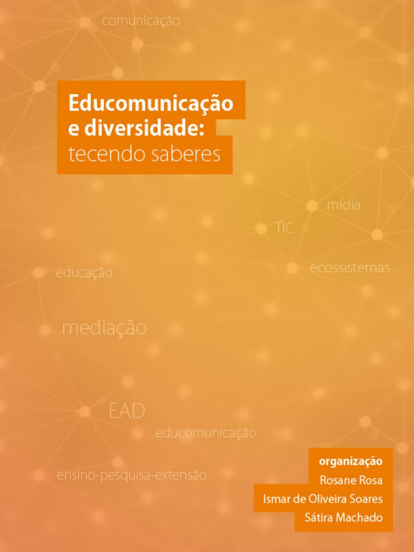 0d5f968df7e Educomunicação e diversidade  tecendo saberes by ABPEducom - issuu