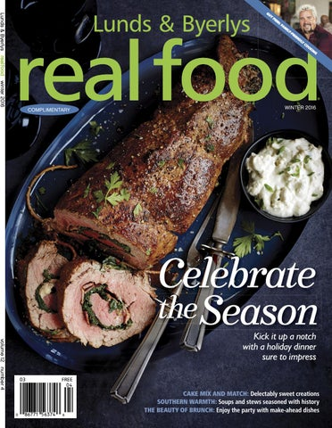 Lunds And Byerlys Real Food Winter 2016 By Lunds Byerlys Issuu