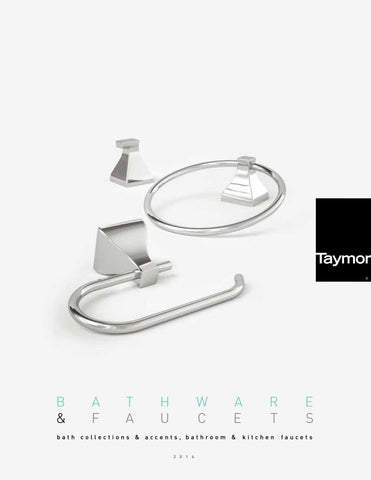 Taymor Bathware and Faucets Catalogue 2016 by Taymor Industries Ltd ...