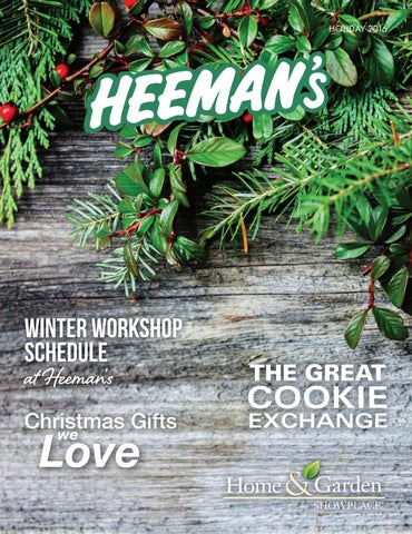 exquisite home and garden showplace. Page 1 Heeman s Holiday 2016 by Country Road Graphics Inc  issuu