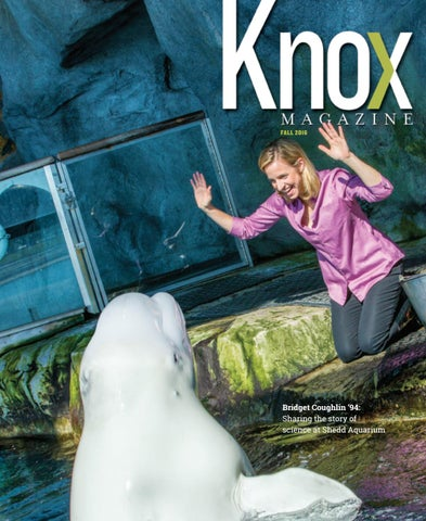 Knox Magazine Fall 2016 By Knox College Issuu