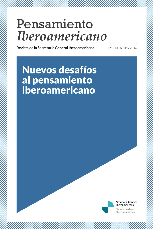 Revista Pensamiento Iberoamericano, Nº 1. by Secretaría General  Iberoamericana - issuu