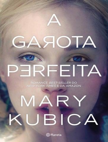 ca158e3d7c9085 A garota perfeita mary kubica by samanta costa - issuu