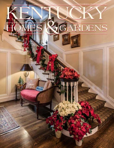 Kentucky Homes & Gardens Nov Dec 2016 Lexington Edition by Kentucky