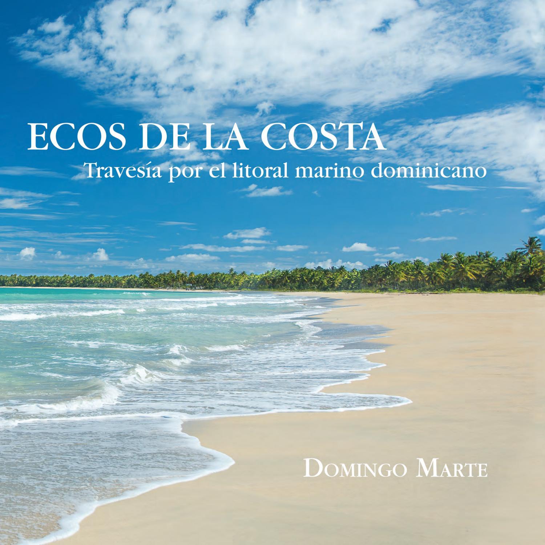 Ecos De La Costa Travesía Por El Litoral Marino Dominicano