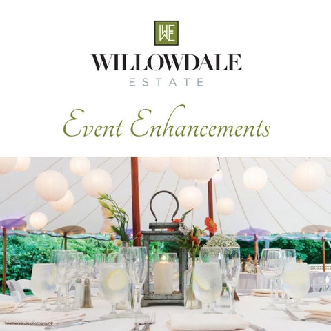 Willowdale Estate | Event Enhancements by Willowdale Estate - issuu