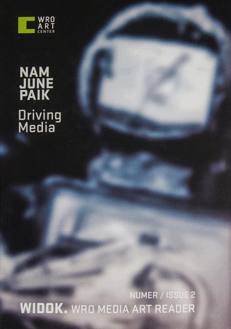 Widok Wro Media Art Reader Numerissue2 Nam June Paik Driving