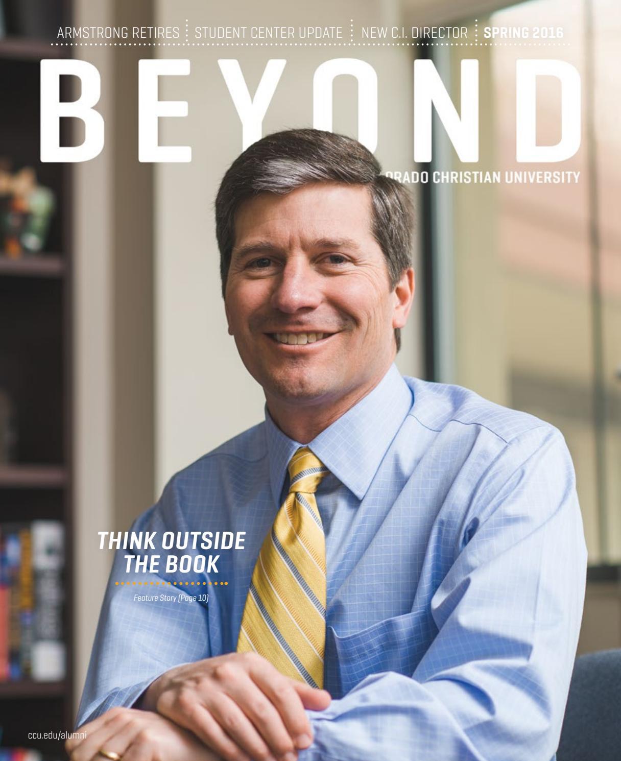 Beyond magazine spring 2016 by Colorado Christian University