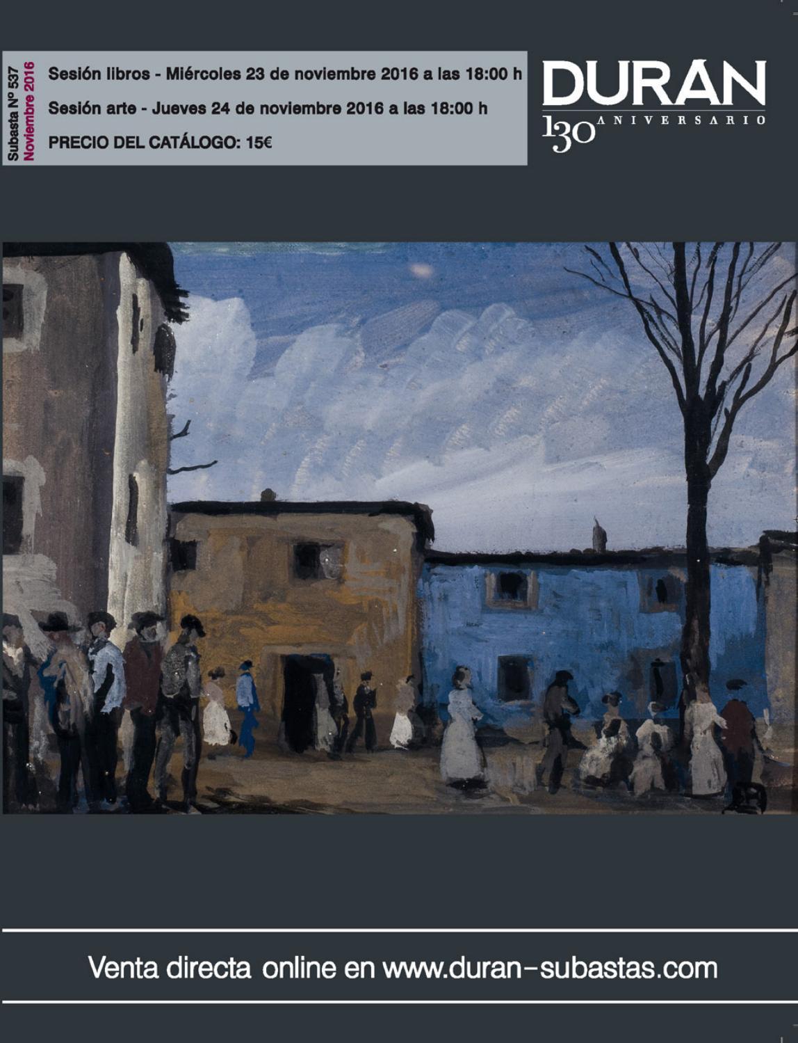DURAN SUBASTAS NOVIEMBRE 2016 ARTE by Consuelo Duran - issuu 256d06c81242