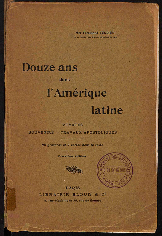 5fcc912d9dfe Douze ans dans l Amérique latine  Voyages souvenirs - Travaux apostoliques  by Bibliothèque numérique Manioc   SCD Université Antilles - issuu