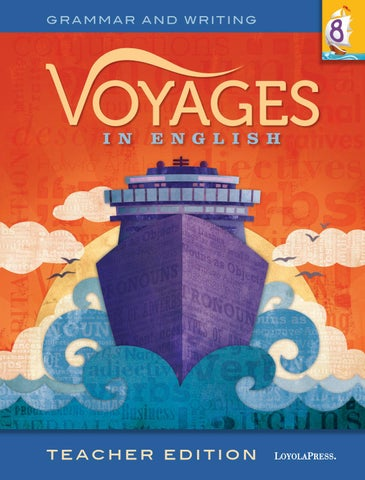 Voyages in English 2018, Teacher Edition, Grade 8 by Loyola