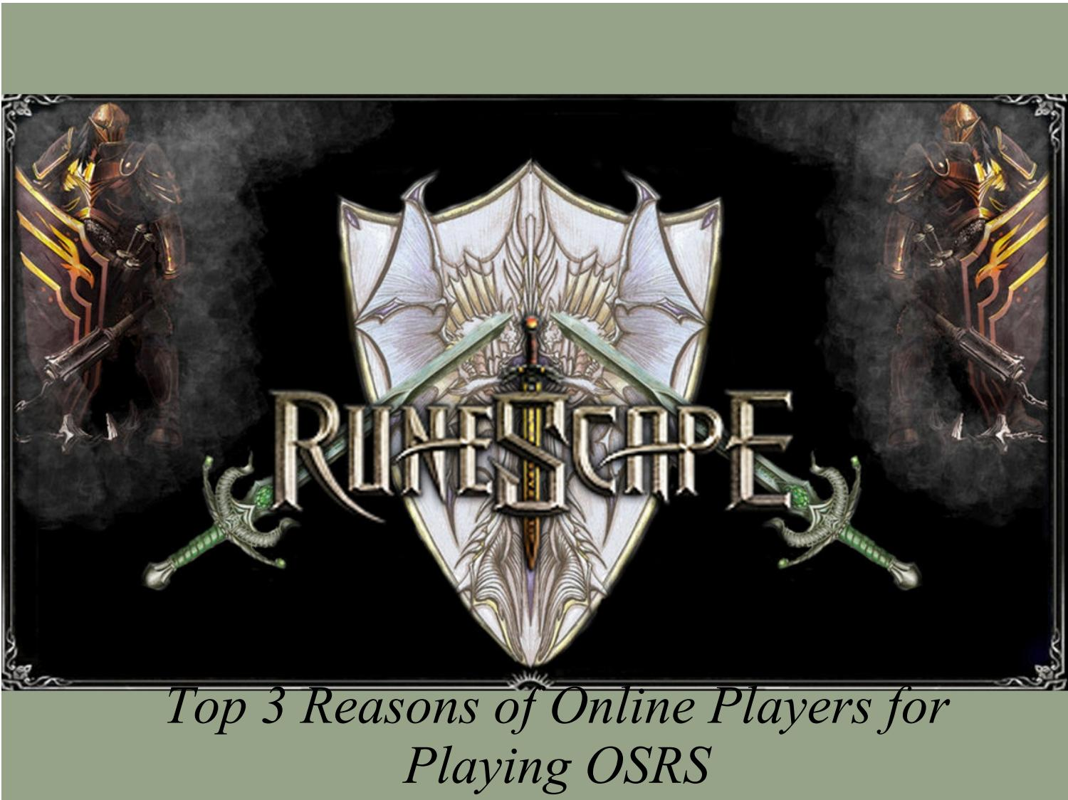 Top 3 Reasons of Online Players for Playing OSRS by Milton S