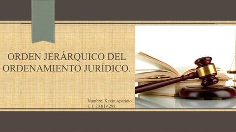 Orden Jerárquico Del Ordenamiento Jurídico By Kevaranda Issuu