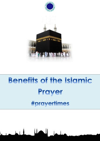Benefits of the islamic prayer by Nadine Sauriol - issuu