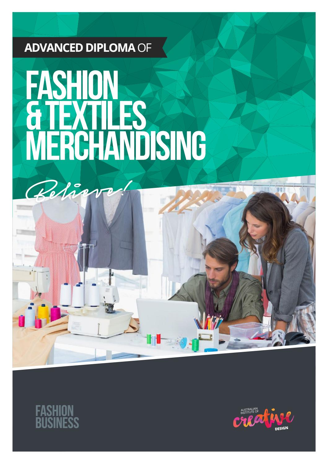 Advanced Diploma Of Fashion Textile Merchandising By Australian Institute Of Creative Design Issuu