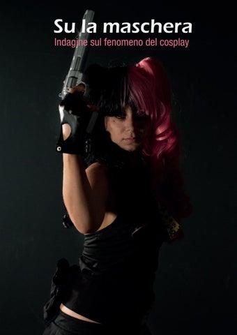 Su la maschera - Indagine sul fenomeno del cosplay by Silvia ... 9c10c7564b3d