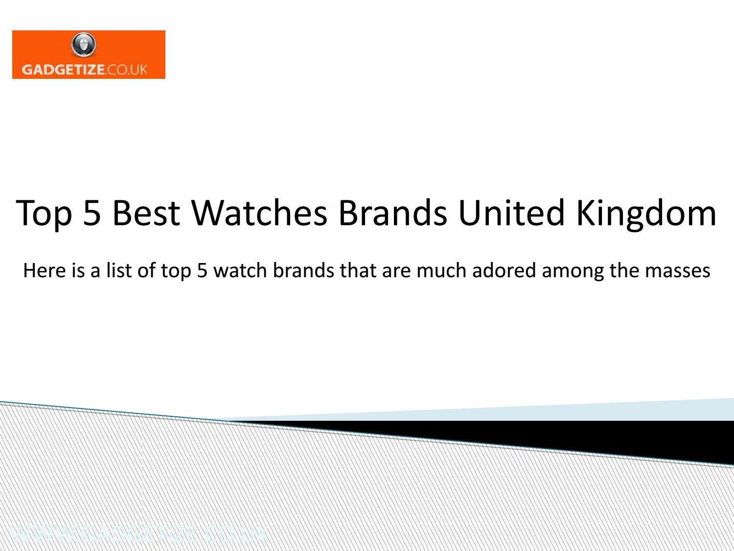 Top 5 Best Watches Brands United Kingdom By Met Mcfern Issuu