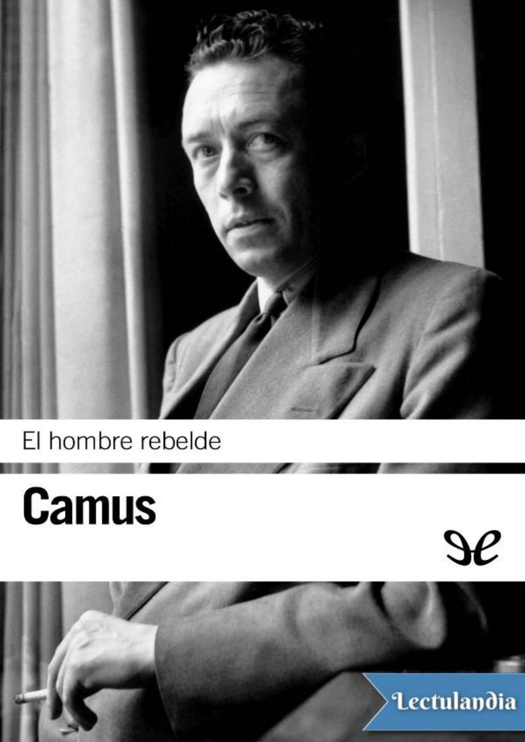 El Hombre Rebelde Albert Camus By Adeprin Issuu