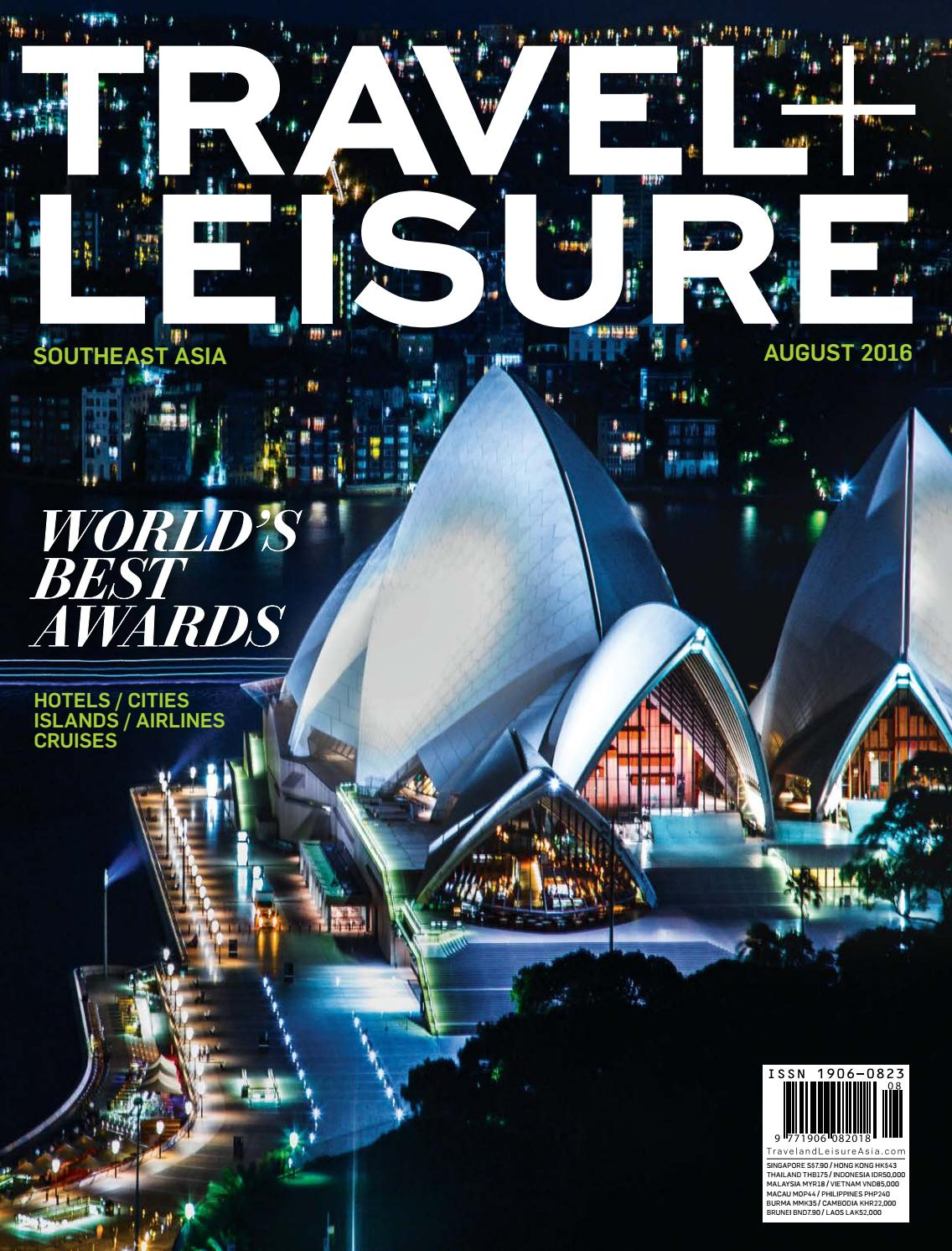 August 2016 by Travel + Leisure Southeast Asia - issuu