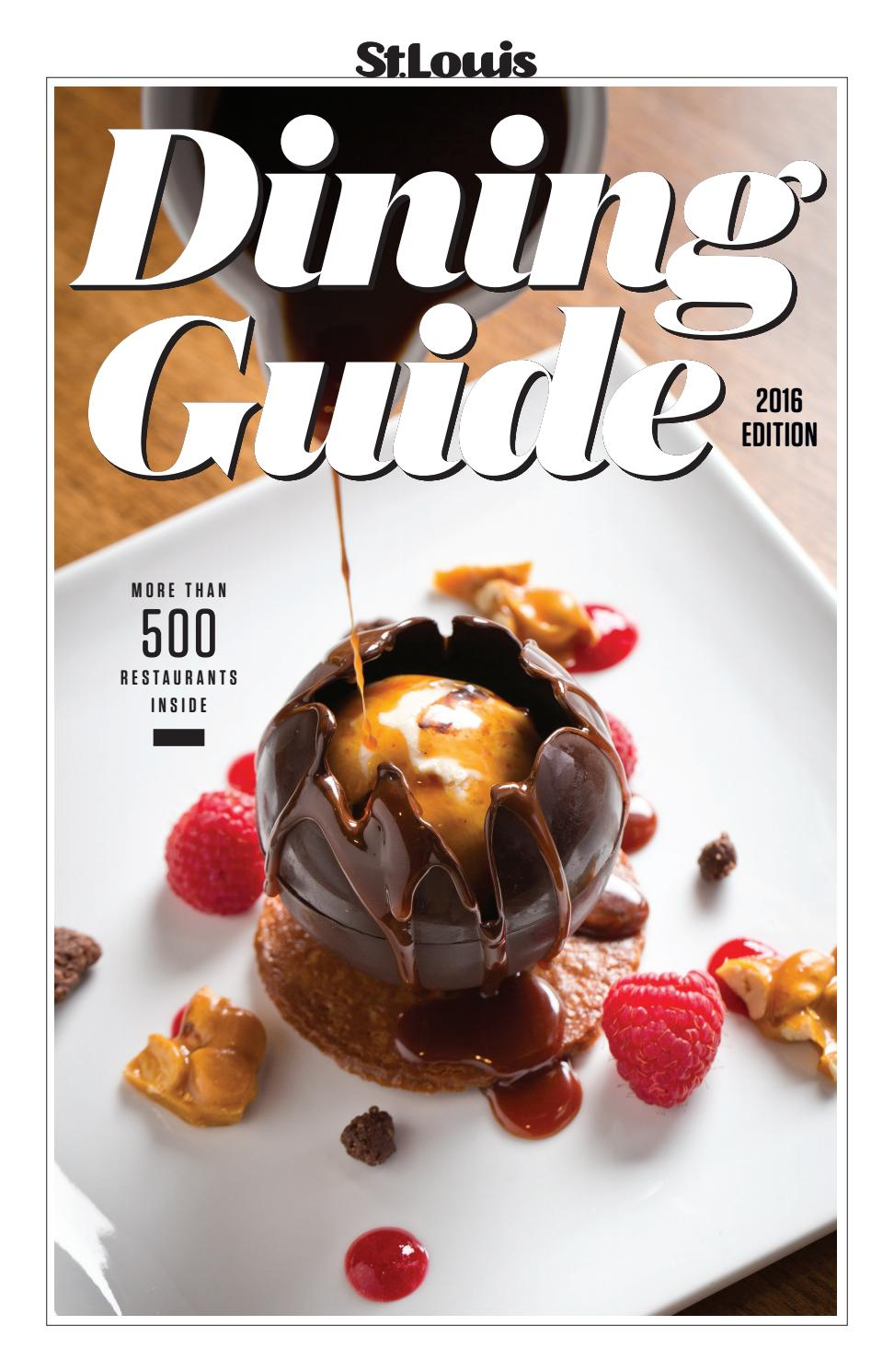 St. Louis Dining Guide: 2016 Edition by St. Louis Magazine - issuu