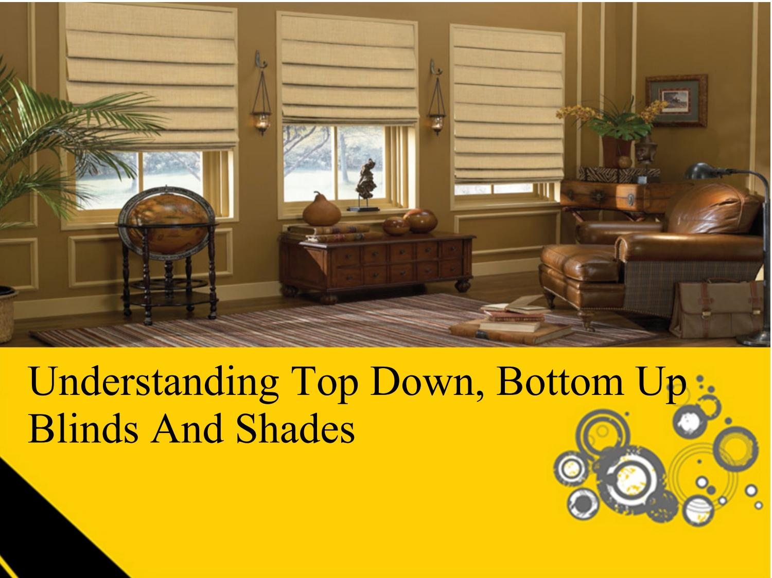 Understanding Top Down Bottom Up Blinds And Shades By Clara Jp Issuu