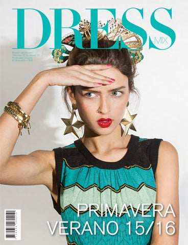 ffff48eefb2 DRESS Mix  25 - PRIMAVERA VERANO 2015 16 by Dressmix - issuu