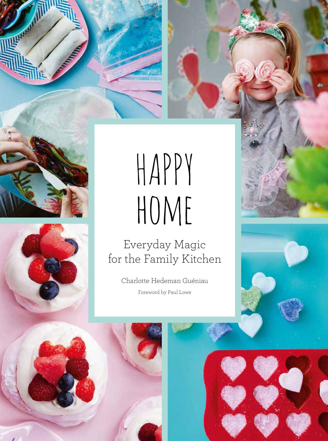 Happy Home - Everyday Magic for the Family Kitchen - Preview by Rice ...