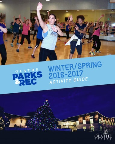 Olathe Parks Rec Winter Spring 2016 17 Activity Guide By