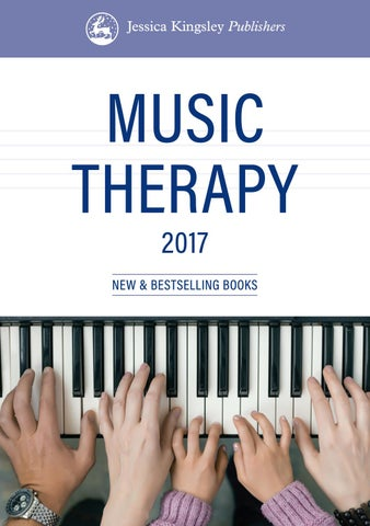 Jessica Kingsley Publishers: Music Therapy Catalogue 2017 by