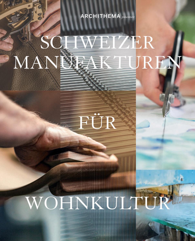 Schweizer Manufakturen für Wohnkultur 2016 by Archithema Verlag - issuu