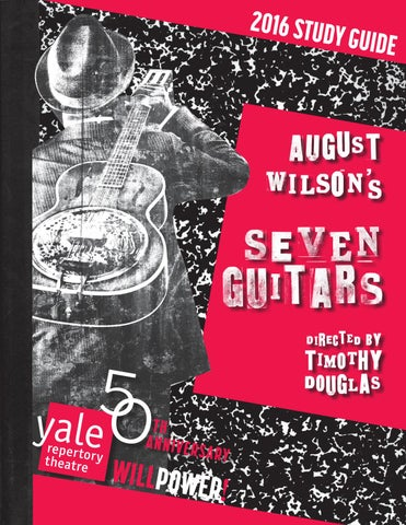 Will Power Study Guide For Seven Guitars By Yale Repertory Theatre