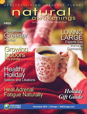 d79244299f5 December 2016 Natural Awakenings Chicago by Natural Awakenings ...