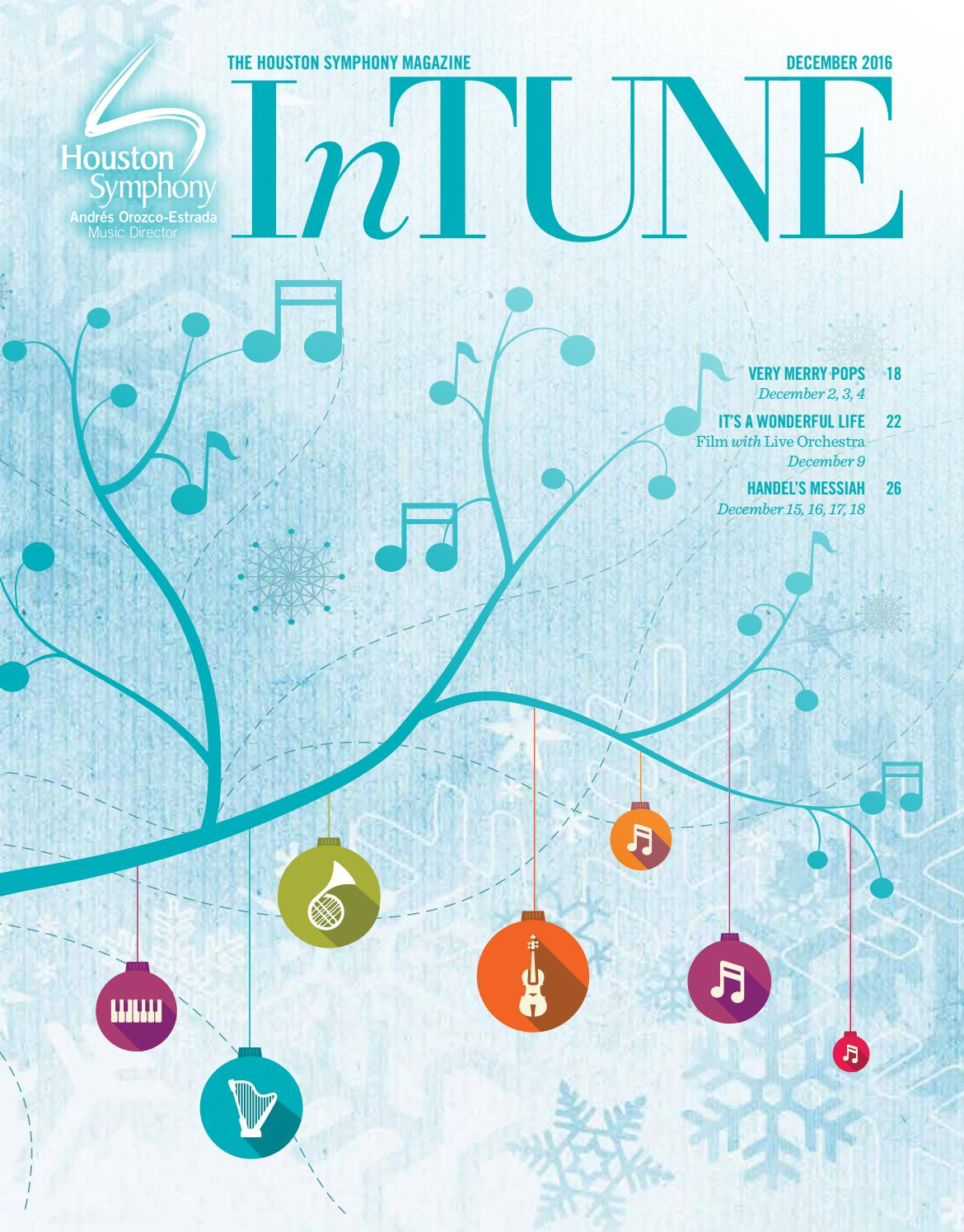 InTune The Houston Symphony Magazine December 2016 By
