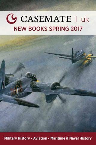 Casemate Uk 2017 Spring Books By Casemate Publishers Ltd Issuu