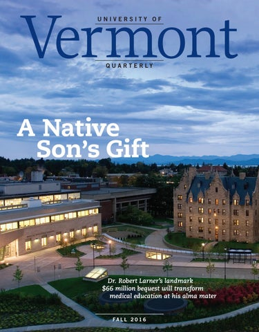 Vermont Quarterly Fall 2016 by University of Vermont - issuu