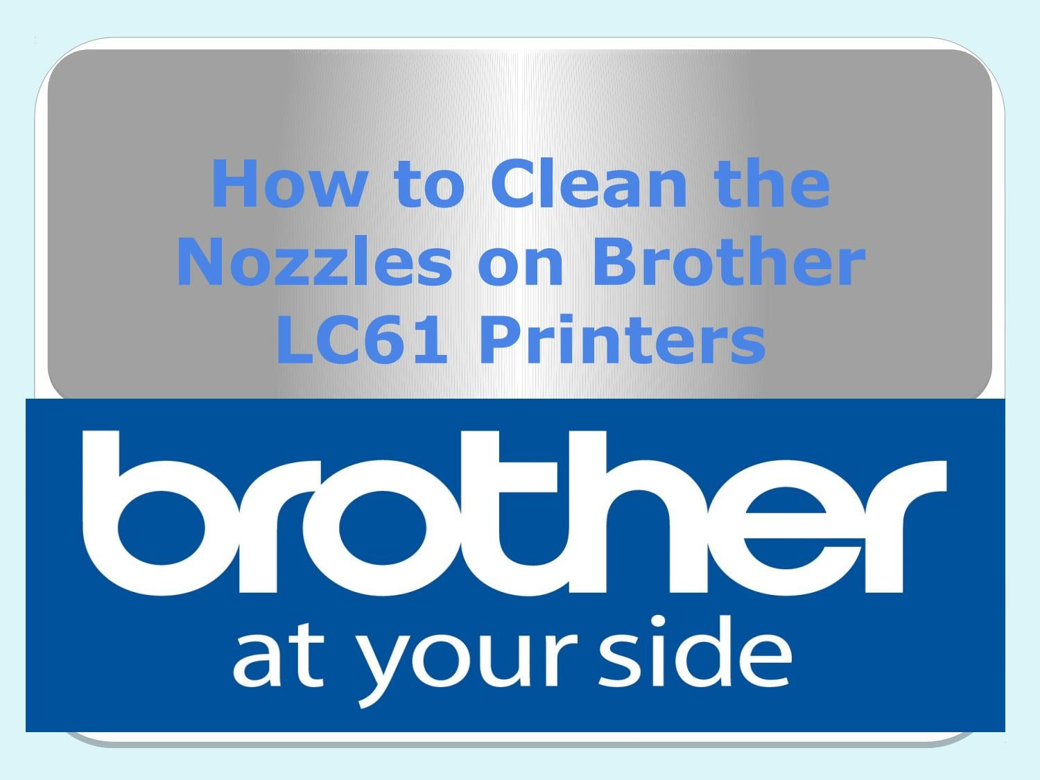 How to clean the nozzles on brother lc61 printers by ...