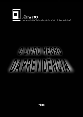 271a7c019 Livro negro 2010 by Anasps CPD - issuu
