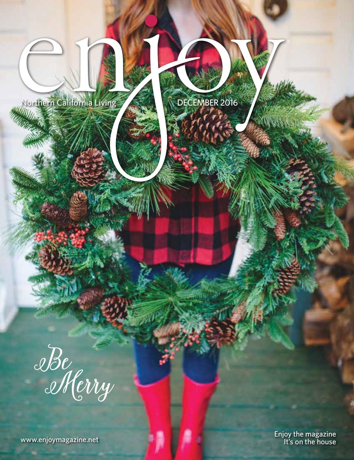 Enjoy Magazine: Northern California Living - December 2016 by Enjoy ...