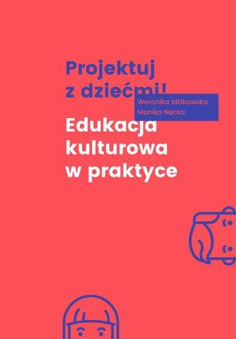 Projektuj Z Dziećmi Edukacja Kulturowa W Praktyce By