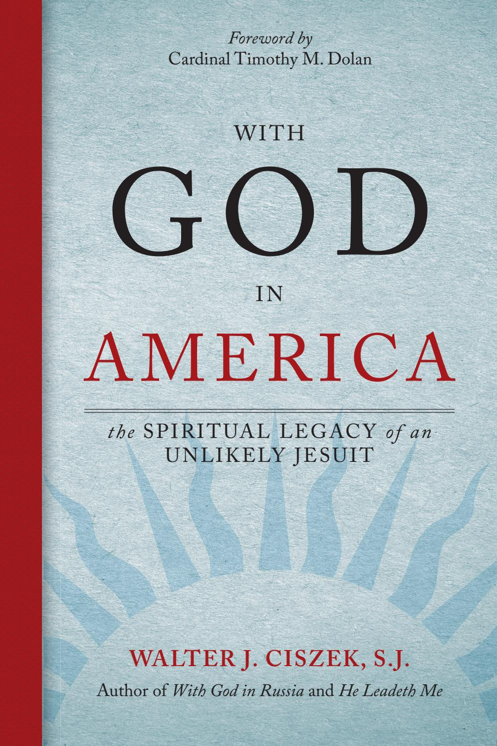 With God in America: The Spiritual Legacy of an Unlikely Jesuit by ...
