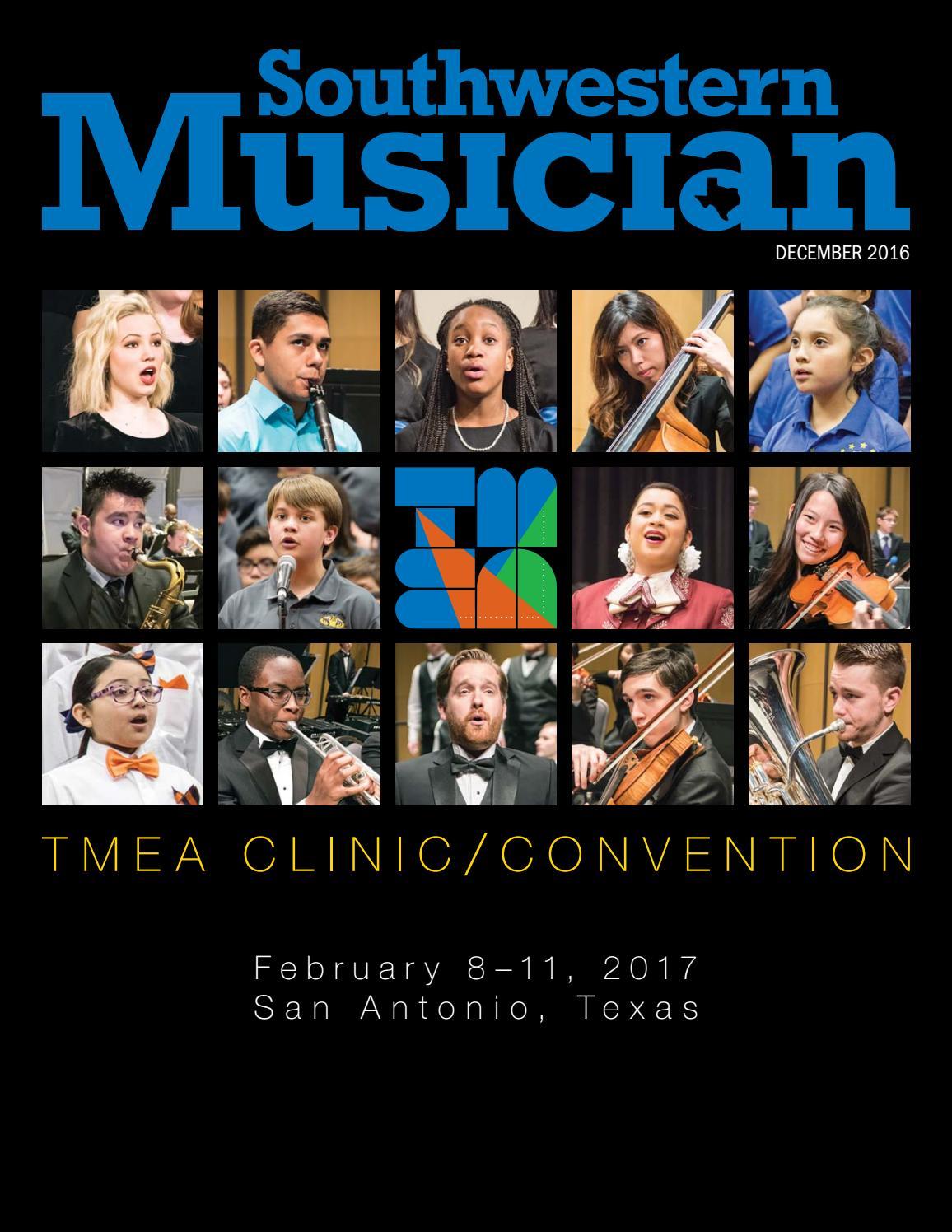 December 2016 Southwestern Musician by Texas Music Educators