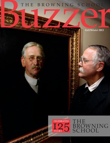 Really Sad About Tim Brownings Dancing >> Buzzer Fall Winter 2013 By The Browning School Issuu