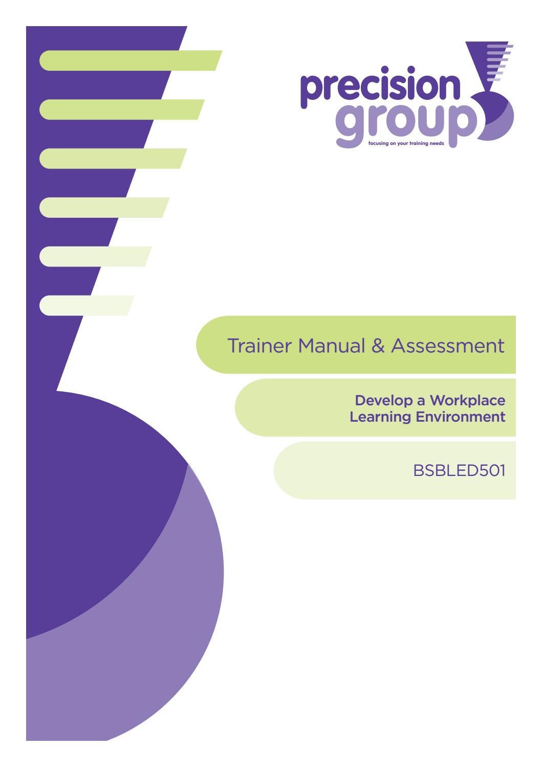 bsbled501a develop a workplace learning environment Bsbled501a develop a workplace learning environment - task 1 learning at work questionnaire name position what led you to your current position in this organisation what tasks do you perform regularly in your role.