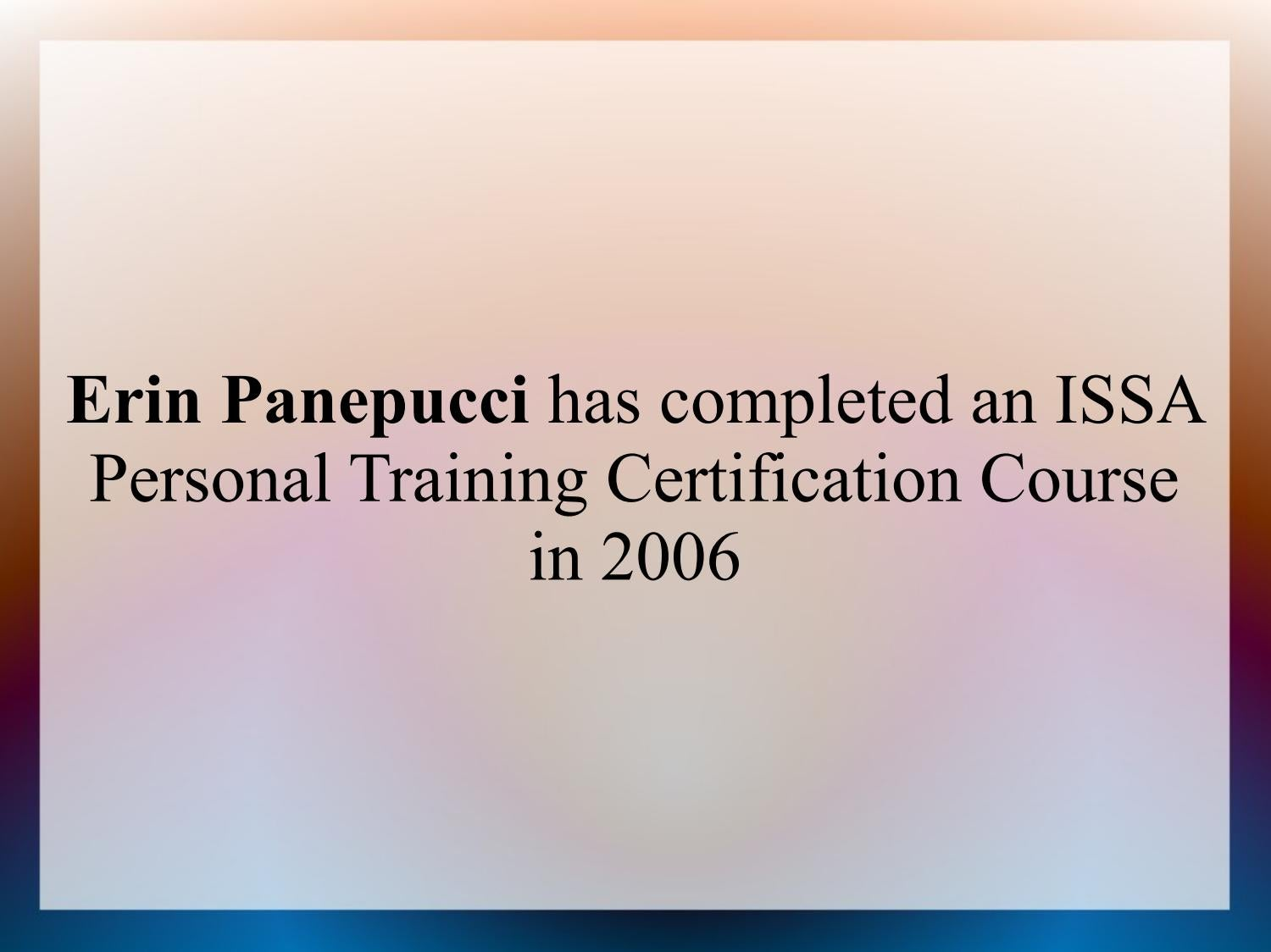Erin panepucci has completed an issa personal training erin panepucci has completed an issa personal training certification course in 2006 by leo schey issuu xflitez Image collections