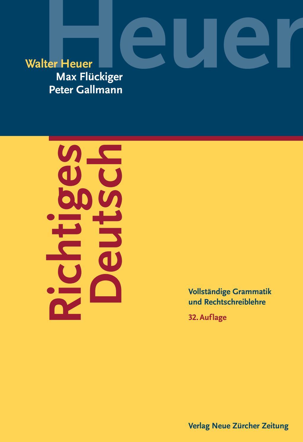 Heuer, Flückiger, Gallmann: Richtiges Deutsch by NZZ Libro - issuu