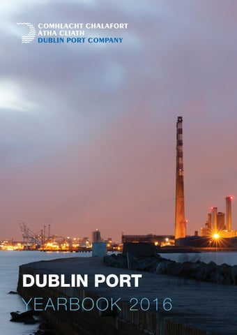 Dublin Port Yearbook 2016 by Rooney Media - issuu