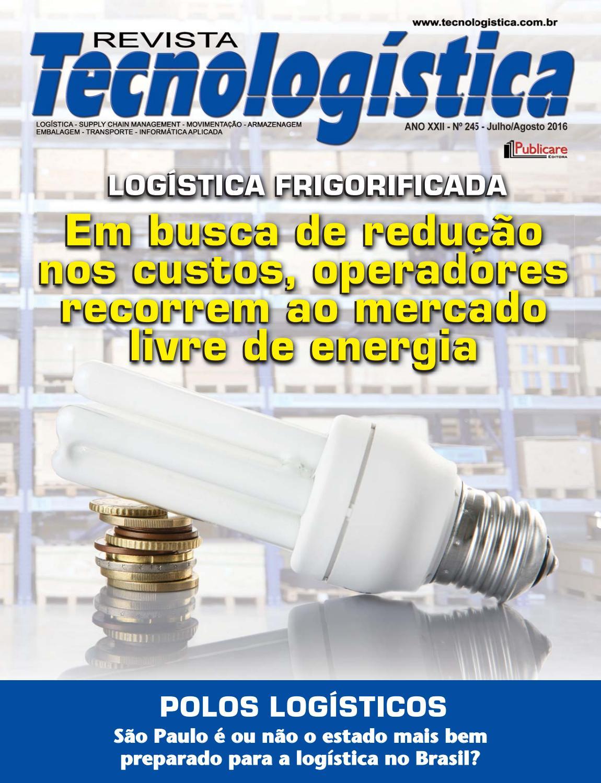 06f88e4c85dcd Revista Tecnologística Ed. 245 julho agosto 2016 by Publicare - issuu