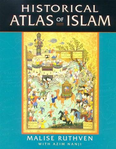 Historical atlas of islam by Perjada Nurmohamad - issuu